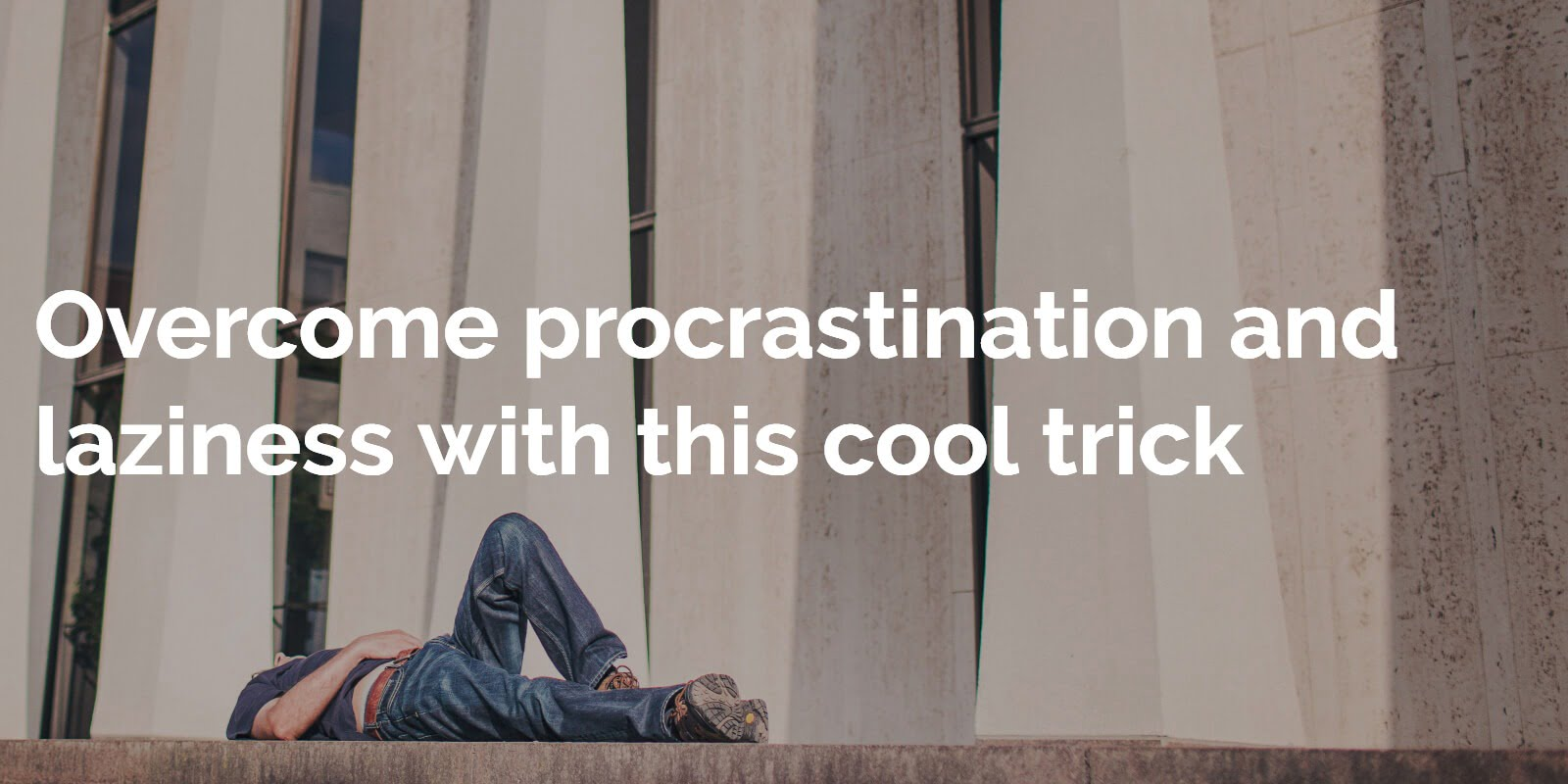 Overcome procrastination and laziness with this cool trick