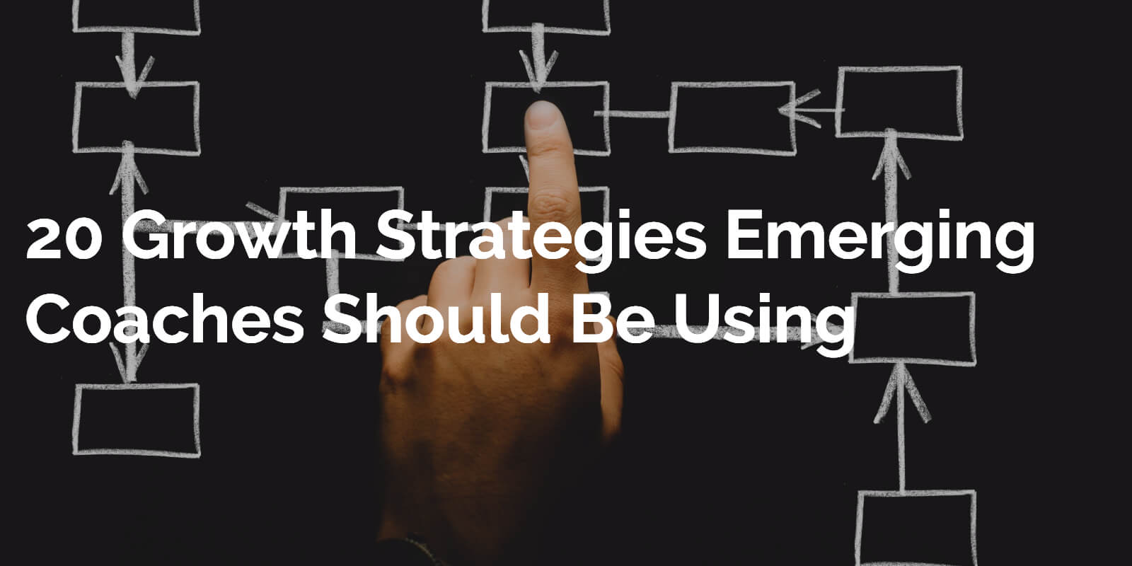 20 Growth Strategies Emerging Coaches Should Be Using